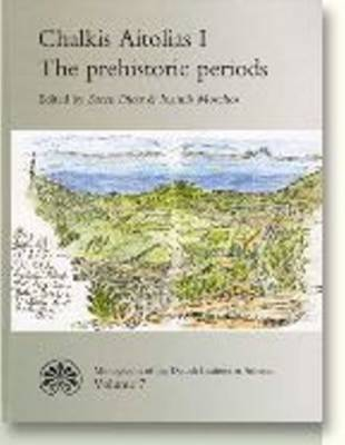 Chalkis Aitolias: v. 1: The Prehistoric Periods