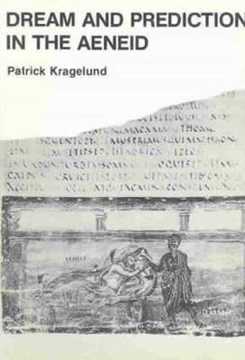 """Dream and Prediction in the """"Aeneid"""""""