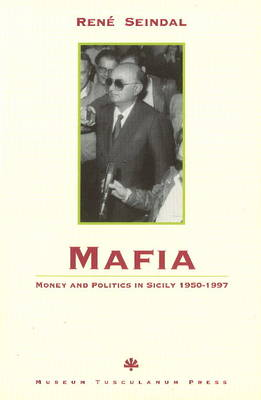 Mafia, Money and Politics in Sicily 1950-1997