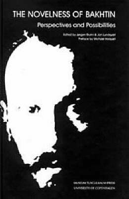 The Novelness of Bakhtin: Perspectives and Possibilities