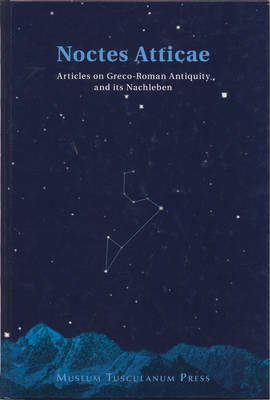 Noctes Atticae: Articles on Greco-Roman Antiquity and Its Nachleben