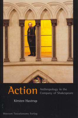 Action: Anthropology in the Company of Shakespeare