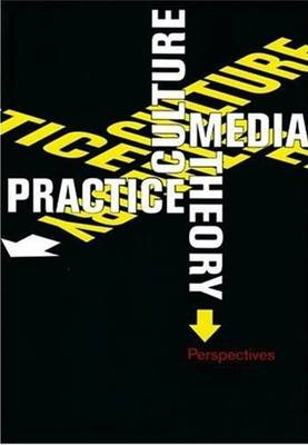Culture, Media, Theory, Practice: Perspectives