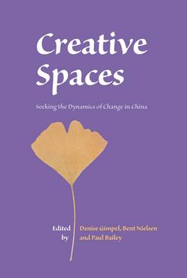 Creative Spaces: Seeking the Dynamics of Change in China