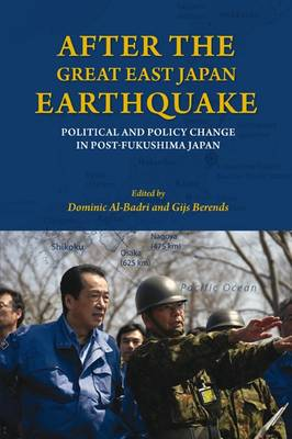 After the Great East Japan Earthquake: Political and Policy Change in Post-Fukushima Japan