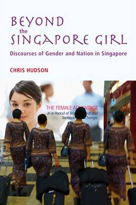Beyond the Singapore Girl: Discourse of Gender and Nation in Singapore