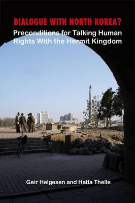 Dialogue with North Korea?: Precondition for Talking Human Rights with the Hermit Kingdom