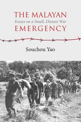 The Malayan Emergency: Essays on a Small, Distant War