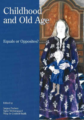 Childhood and Old Age: Equals or Opposites?