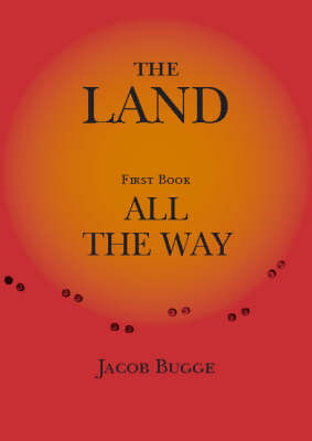 The Land, First Book, All the Way