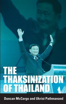 The Thaksinization of Thailand