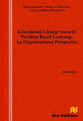 Educational Change Towards Problem Based Learning: An Organizational Perspective