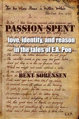 Passion Spent: Love, Identity, and Reason in the Tales of E.A. Poe