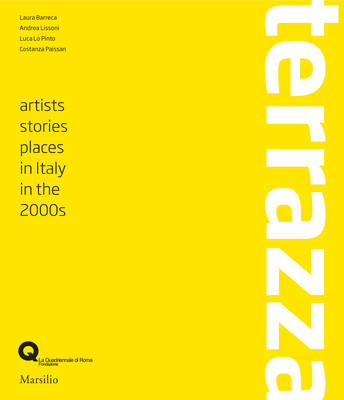 Terrazza: Artists, Stories, Places in Italy in the 2000s