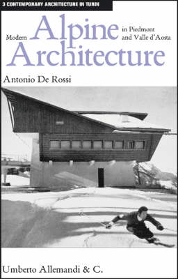 Modern Alpine Architecture in Piedmont and Valle D' Aosta