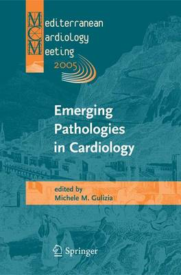Emerging Pathologies in Cardiology: Proceedings of the Mediterranean Cardiology Meeting 2005