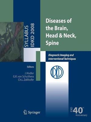 Diseases of the Brain, Head & Neck, Spine: Diagnostic Imaging and Interventional Techniques