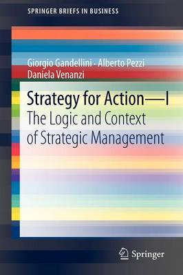 Strategy for Action - I: The Logic and Context of Strategic Management