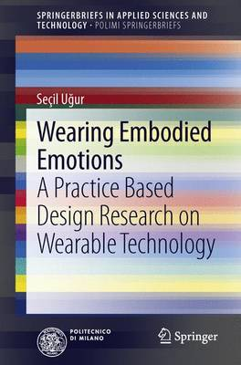 Wearing Embodied Emotions: A Practice Based Design Research on Wearable Technology