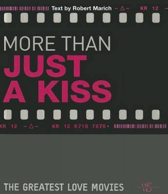 More Than Just A Kiss: The Greatest Love Movies