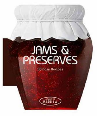 Jams and Preserves: 50 Easy Recipes