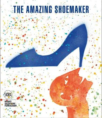 Amazing Shoemaker: Fairy tales and legends about shoes and shoemakers
