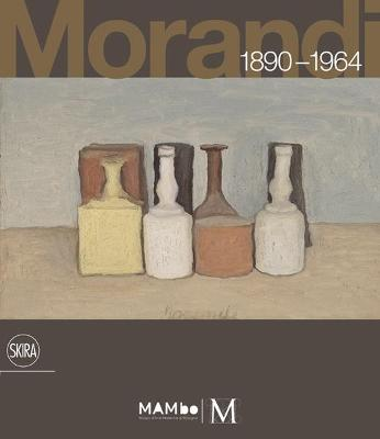 "Morandi 1890-1964: ""Nothing is More Abstract Than Reality"""