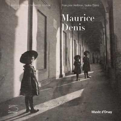 Maurice Denis: Photography at the Musee D'Orsay