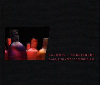 Baldwin/Guggisberg: Beyond Glass