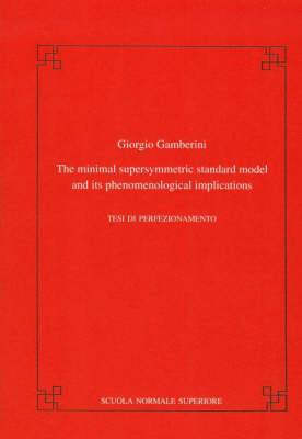 The Minimal Supersymmetric Standard Model and Its Phenomenological Implications