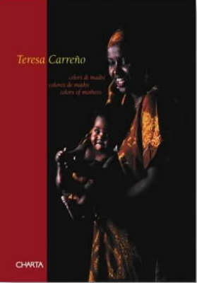 Tersea Carreno: Colours of Mothers