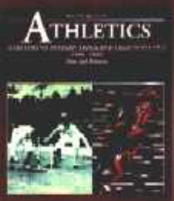 Athletics: A History of Modern Track and Field Athletics - Men and Women 1860-2000