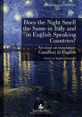 Does the Night Smell the Same in Italy and in English Speaking Countries?: An Essay on Translation: Camilleri in English