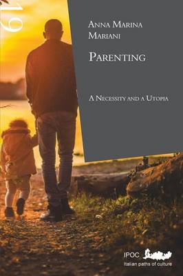 Parenting: A Necessity and a Utopia