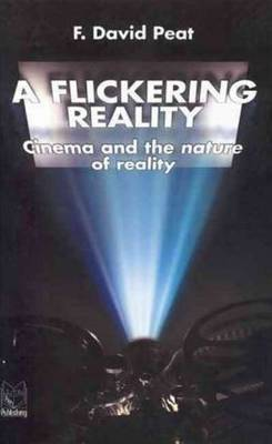 Flickering Reality: Cinema & the Nature of Reality