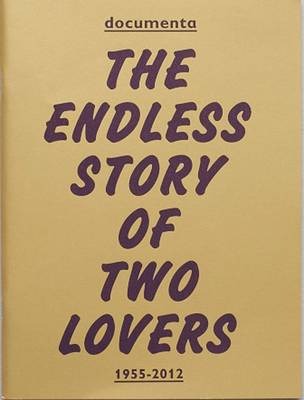 Documenta 1955-2012: The Endless Story of Two Lovers