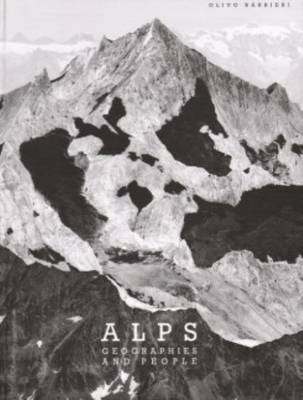Olivo Barbieri - Alps. Geographies and People