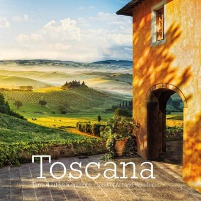 Toscana: Terra d'Arte e Meraviglie - Land of Art and Wonders