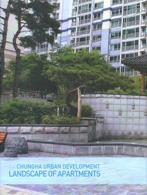 Landscape of Apartments: Chungha Urban Development