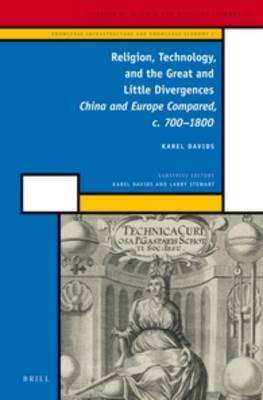 Religion, Technology, and the Great and Little Divergences: China and Europe Compared, c. 700-1800