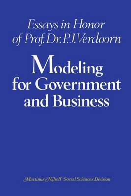 Modeling for Government and Business: Essays in Honor of Prof. Dr. P. J. Verdoorn