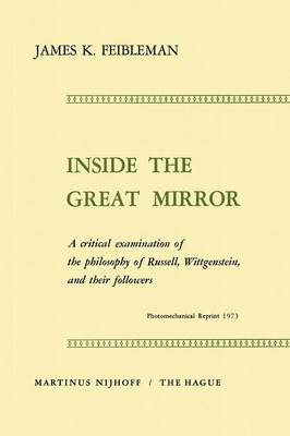 Inside the Great Mirror: A Critical Examination of the Philosophy of Russell, Wittgenstein, and their Followers