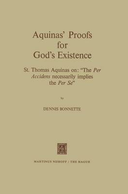 """Aquinas' Proofs for God's Existence: St. Thomas Aquinas on: """"The Per Accidens Necessarily Implies the Per Se"""""""