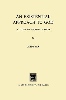 An Existential Approach to God: A Study of Gabriel Marcel
