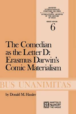 The Comedian as the Letter D: Erasmus Darwin's Comic Materialism