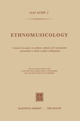 Ethnomusicology: A study of its nature, its problems, methods and representative personalities to which is added a bibliography