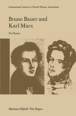 Bruno Bauer and Karl Marx: The Influence of Bruno Bauer on Marx's Thought