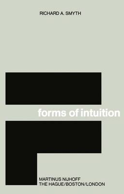 Forms of Intuition: An Historical Introduction to the Transcendental Aesthetic