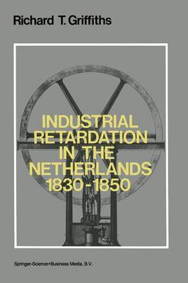 Industrial Retardation in the Netherlands, 1830-50