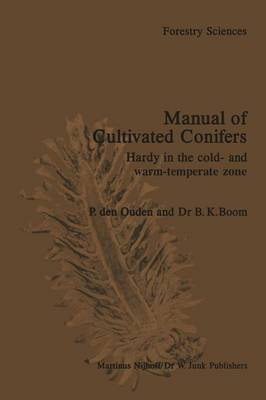 Manual of Cultivated Conifers: Hardy in the Cold- and Warm-Temperature Zone